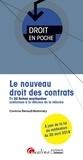 Corinne Renault-Brahinsky - Le nouveau droit des contrats - En 22 fiches expliquées conformes à la réforme de la réforme.