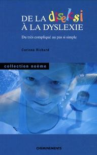 Corinne Richard - De la diselcsi à la dyslexie - Du très compliqué au pas si simple.
