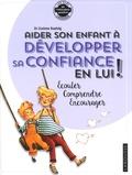 Corinne Roehrig - Aider son enfant à développer sa confiance en lui ! - Ecouter, comprendre, encourager.