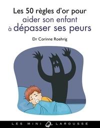Les 50 règles dor pour aider son enfant à dépasser ses peurs.pdf