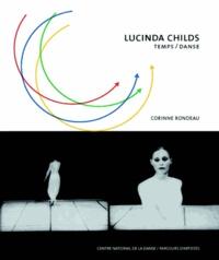 Corinne Rondeau - Lucinda Childs - Temps / Danse.