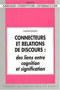 Corinne Rossari - Connecteurs et relations de discours - Des liens entre cognition et signification.