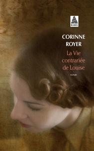 Corinne Royer - La vie contrariée de Louise.