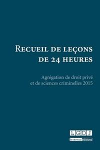 Corinne Saint-Alary-Houin - Recueil de leçons de 24 heures - Agrégation de droit privé et de sciences criminelles 2015.