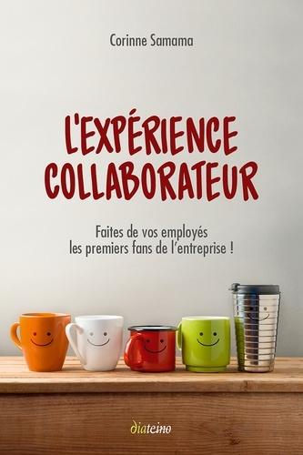 L'Expérience collaborateur - Format ePub - 9782354563639 - 16,99 €