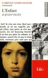 Corinne Saminadayar-Perrin - L'Enfant de Jules Vallès.