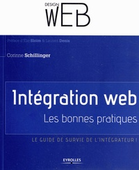 Corinne Schillinger - Intégration web : les bonnes pratiques - Le guide de survie de l'intégrateur !.