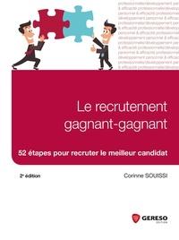 Corinne Souissi - Le recrutement gagnant-gagnant - 52 étapes pour recruter le meilleur candidat.