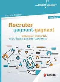 Corinne Souissi - Recruter gagnant-gagnant - Méthodes et outils PNL pour réussir ses recrutements.