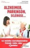 Corinne Soulay et Bernard Bioulac - Alzheimer, Parkinson, sclérose... - Les maladies neurodégénératives. Prévenir, traiter, aider au quotidien.