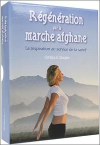 Corinne Stiegler - Régénération par la marche afghane - La respiration au service de la santé.