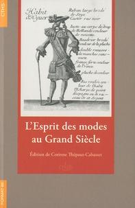 Corinne Thépaut-Cabasset - L'Esprit des modes au Grand Siècle.
