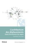 Corinne Tiry-Ono - L'architecture des déplacements - Gares ferroviaires du Japon.