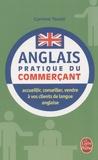 Corinne Touati - Anglais pratique du commerçant - Pour bien communiquer avec vos clients anglophones.