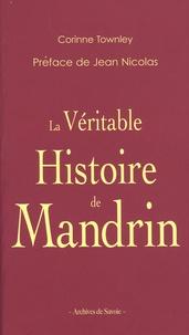 Corinne Townley - La véritable histoire de Mandrin.