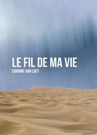 Corinne Van Loey - Le fil de ma vie.