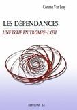 Corinne Van Loey - Les dépendances.