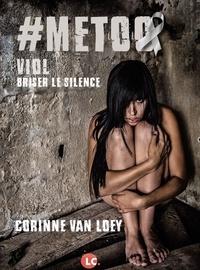Corinne Van Loey - Mee too - Viol, briser le silence.