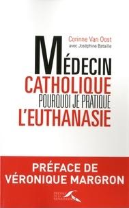Corinne Van Oost - Médecin catholique, pourquoi je pratique l'euthanasie.