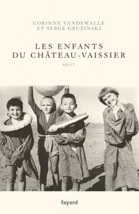 Corinne Vandewalle et Serge Gruzinski - Les enfants du Château-Vaissier Tome 1 : .