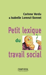 Corinne Verdu et Isabelle Lorenzi-Sonnet - Petit lexique du travail social - Niveaux 4 et 5.