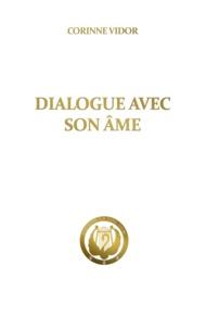 Corinne Vidor - Dialogue avec son âme.