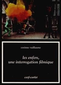 Corinne Vuillaume - Les enfers, une interrogation filmique.