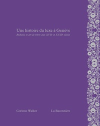 Galabria.be Une histoire du luxe à Genève - Richesse et art de vivre aux XVIIe et XVIIIe siècles Image