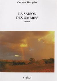 Corinne Wargnier - La saison des ombres.