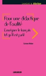 Corinne Weber - Pour une didactique de l'oralité - Enseigner le français tel qu'il est parlé.