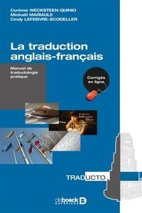 Corinne Wecksteen-Quinio et Michaël Mariaule - La traduction anglais-français - Manuel de traductologie pratique.