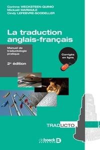 Corinne Wecksteen-Quinio et Mickaël Mariaule - La traduction anglais-français - Manuel de traductologie pratique.