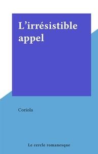 Coriola - L'irrésistible appel.