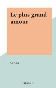 Coriola - Le plus grand amour.