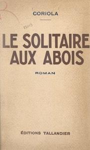 Coriola - Le solitaire aux abois.