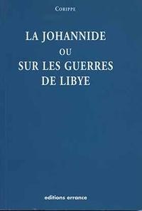 Corippe - La Johannide ou Sur les guerres de Libye.
