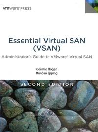 Cormac Hogan et Duncan Epping - Essential Virtual SAN (VSAN) - Administrator's Guide to VMware Virtual SAN.