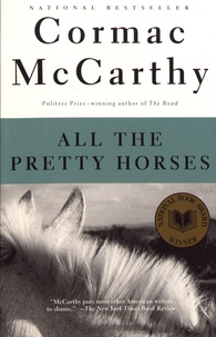 Cormac McCarthy - All the Pretty Horses.