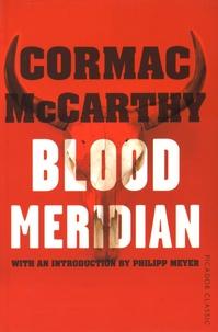 Cormac McCarthy - Blood Meridian.