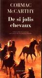 Cormac McCarthy - La trilogie des confins Tome 1 : De si jolis chevaux.
