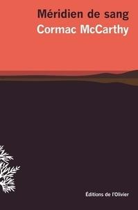Cormac McCarthy - Méridien de sang - Ou Le rougeoiement du soir dans l'Ouest.