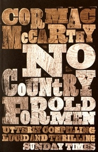 Cormac McCarthy - No Country for Old Men.