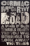 Cormac McCarthy - The Road.