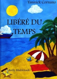 CORNANO Yannick - LIBÉRÉ DU TEMPS.