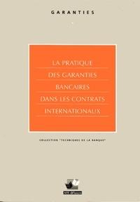 CORNEDE - La pratique des garanties bancaires dans les contrats internationaux.