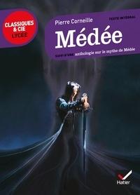 Corneille - Médée - suivi d'une anthologie sur le mythe de Médée.
