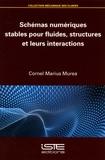 Cornel Marius Murea - Schémas numériques stables pour fluides, structures et leurs interactions.