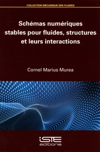 Schémas numériques stables pour fluides, structures et leurs interactions - Cornel Marius Murea pdf epub