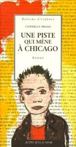 Cornelia Franz - Une piste qui mène à Chicago.