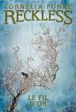 Cornelia Funke - Reckless Tome 3 : Le fil d'or.